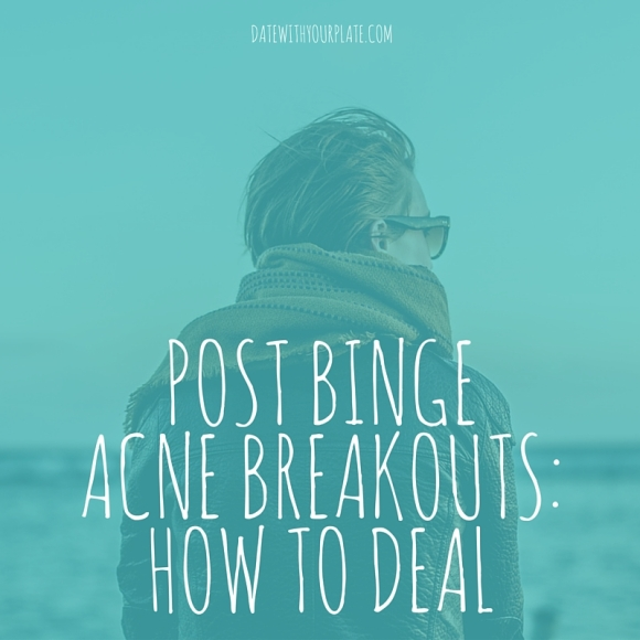 How to deal with acne and breakouts after a binge